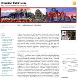 Entre réclamations et restitutions — Orgueil et Patrimoine
