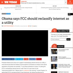 Obama says FCC should reclassify internet as a utility