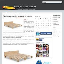 Recliclando: muebles con palets de madera
