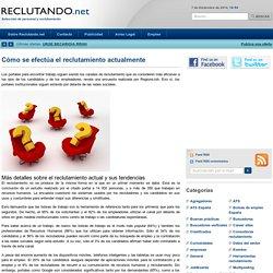 Cómo se efectúa el reclutamiento actualmente, en Reclutando.net