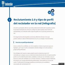 Reclutamiento 2.0 y tipo de perfil del reclutador en la red [Infografía]