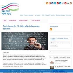Reclutamiento 2.0: Más allá de las redes sociales
