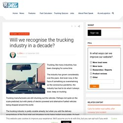 Will we recognise the trucking industry in a decade?