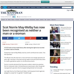 Scot Norrie May-Welby has now been recognised as neither a man or a woman