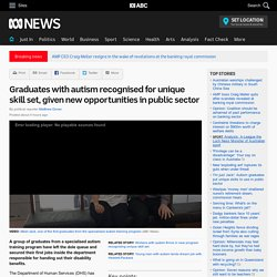 Graduates with autism recognised for unique skill set, given new opportunities in public sector