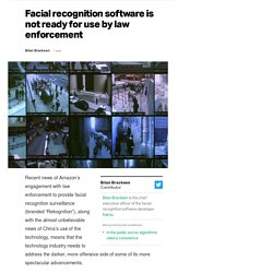 Facial recognition software is not ready for use by law enforcement