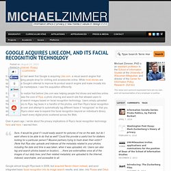 Michael Zimmer.org » Blog Archive » Google Acquires Like.com, and its Facial Recognition Technology