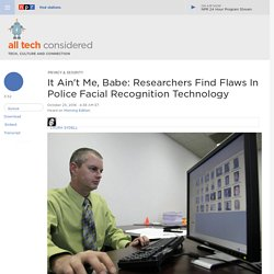 As Police Facial Recognition Use Expands, Researchers Finds Flaws : All Tech Considered