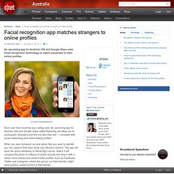 Facial recognition app matches strangers to online profiles