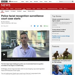 Police facial recognition surveillance court case starts
