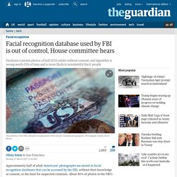 Facial recognition database used by FBI is out of control, House committee he...