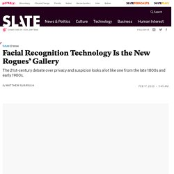 Facial recognition technology is the new rogues' gallery.