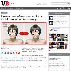 How to camouflage yourself from facial recognition technology