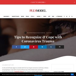 Tips to Recognize & Cope with Coronavirus Trauma - PLUS Model Magazine