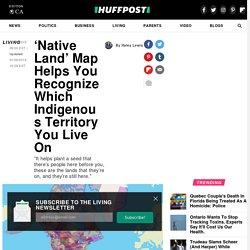 Une carte interactive pour découvrir sur quel territoire autochtone vous habitez