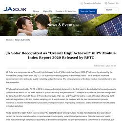 """JA Solar Recognized as """"Overall High Achiever"""" in PV Module Index Report 2020 Released by RETC - News & Events"""