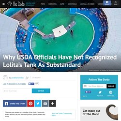 Why USDA Officials Have Not Recognized Lolita's Tank As Substandard