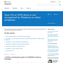 Your CD drive or DVD drive is missing or is not recognized by Windows or other programs