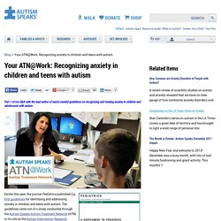 Your ATN@Work: Recognizing anxiety in children and teens with autism