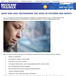 Grief And Loss: Recognizing The Signs In Children And Adults