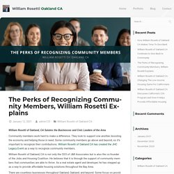 The Perks of Recognizing Community Members, William Rosetti Explains