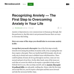 Recognizing Anxiety - The First Step to Overcoming Anxiety in Your Life