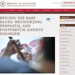 Beyond the Baby Blues: Recognizing Perinatal and Postpartum Anxiety Disorder
