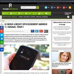 Le Nexus 4 reçoit officieusement Android 7.1 Nougat, youpi!