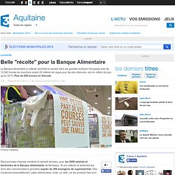 """FRANCE 3 AQUITAINE 02/12/13 Belle """"récolte"""" pour la Banque Alimentaire"""