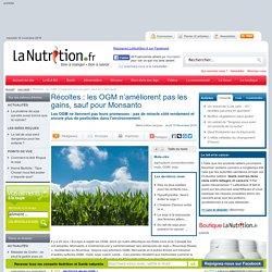 Récoltes : les OGM n'améliorent pas les gains, sauf pour Monsanto