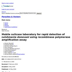 Parasites & Vectors 13/05/16 Mobile suitcase laboratory for rapid detection of Leishmania donovani using recombinase polymerase amplification assay