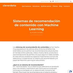 Sistemas de recomendación de contenido con Machine Learning – Cleverdata