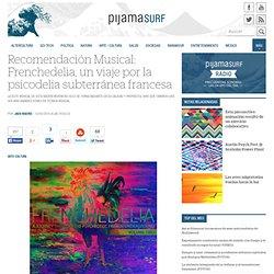 Recomendación Musical: Frenchedelia, un viaje por la psicodelia subterránea francesa
