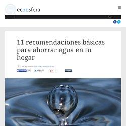 11 recomendaciones básicas para ahorrar agua en tu hogar