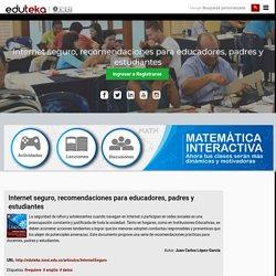 Internet seguro, recomendaciones para educadores, padres y estudiantes