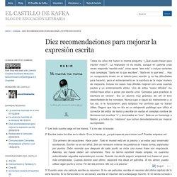 Diez recomendaciones para mejorar la expresión escrita « El Castillo de Kafka