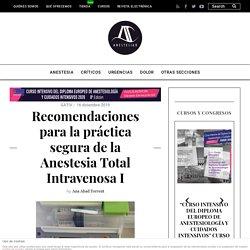 Recomendaciones para la práctica segura de la Anestesia Total Intravenosa I - AnestesiaR