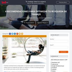6 recomendaciones para optimizar tu búsqueda de trabajo – LED