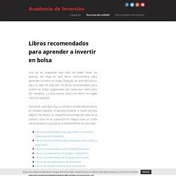Libros recomendados para aprender a invertir en bolsaAcademia de Inversión – Aprende value investing desde cero