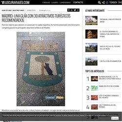 Madrid: una guía con 30 atractivos turísticos recomendados - LocuraViajes.com