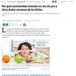 Por qué recomiendan tostadas en vez de pan y otras dudas comunes de las dietas - 27.10.2016 - LA NACION