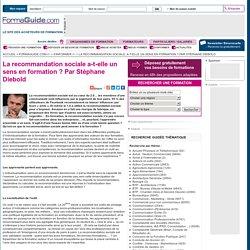 La recommandation sociale, a-t-elle un sens en formation ? Par Stéphane Diebold - Formaguide.com