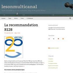 La recommandation R128