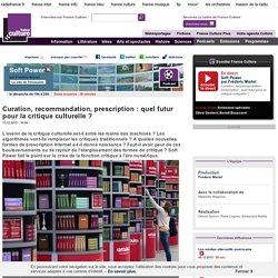 Curation, recommandation, prescription : quel futur pour la critique culturelle