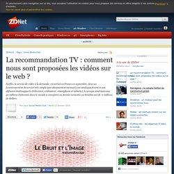 La recommandation TV : comment nous sont proposées les vidéos sur le web ?