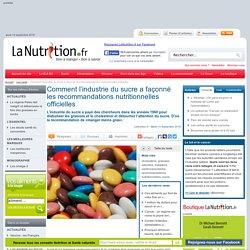 Comment l'industrie du sucre a façonné les recommandations nutritionnelles officielles