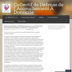 Recommandations du NICE britannique vs arrêt de la Cour Européenne des Droits de l'Homme : le grand écart ! « Collectif de Défense de l'Accouchement À Domicile