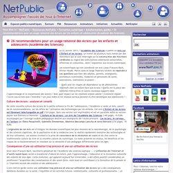 26 recommandations pour un usage raisonné des écrans par les enfants et adolescents (Académie des Sciences)