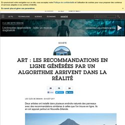 Art : les recommandations en ligne générées par un algorithme arrivent dans la réalité - Société