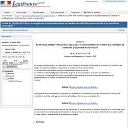 Arrêté du 23 juillet 2010 fixant les exigences et recommandations en matière de certification de conformité d'un produit de charcuterie